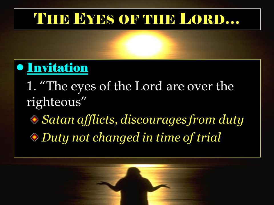 T HE E YES OF THE L ORD … Invitation 1.