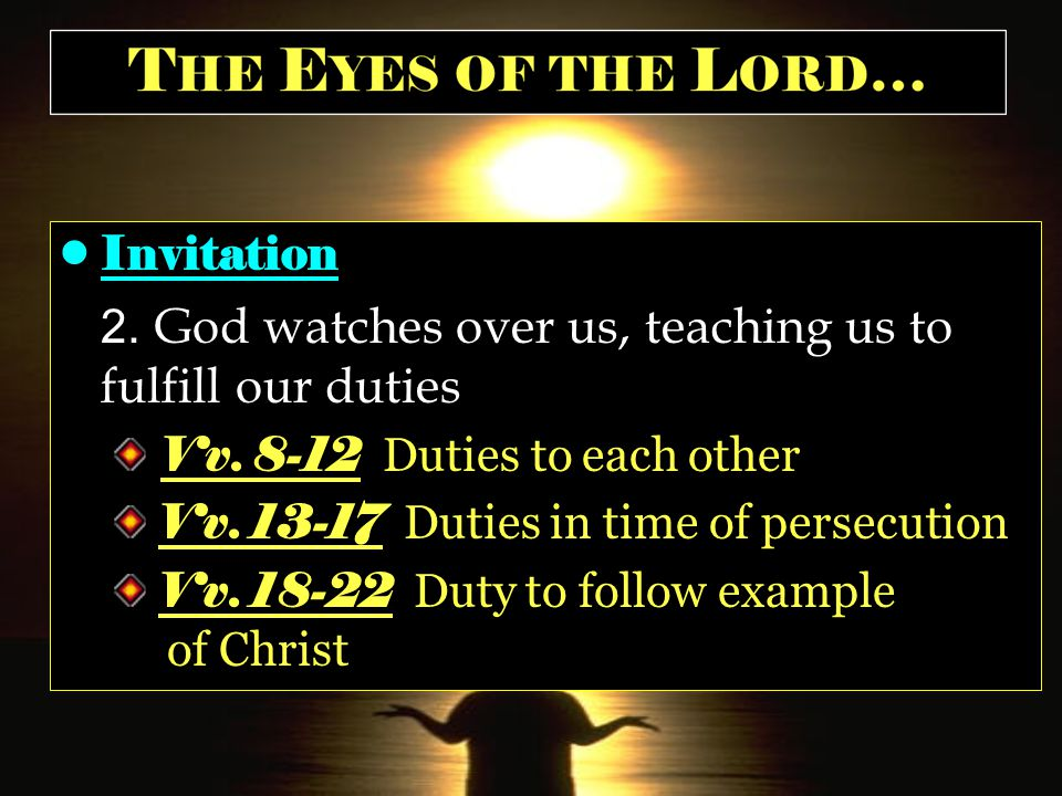 Invitation 2. God watches over us, teaching us to fulfill our duties Vv.