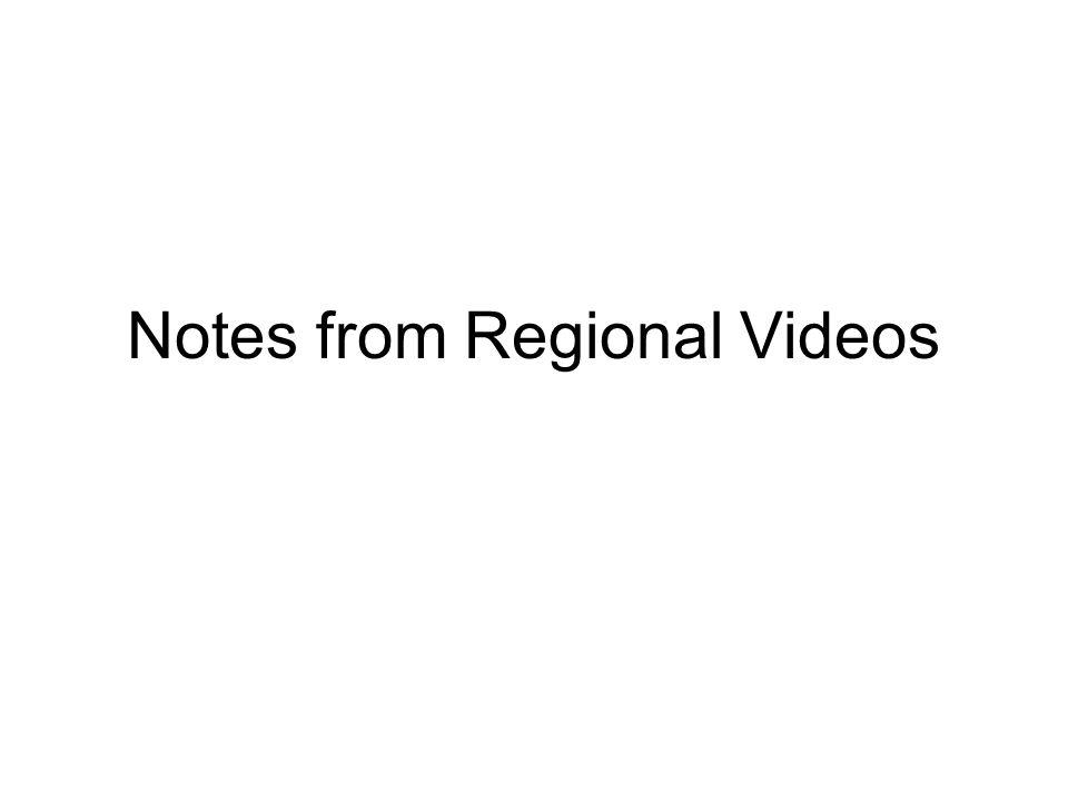 Notes from Regional Videos