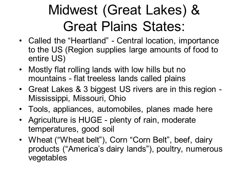 """Midwest (Great Lakes) & Great Plains States: Called the """"Heartland"""" - Central location, importance to the US (Region supplies large amounts of food to"""