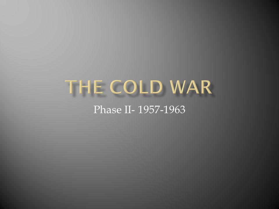 Phase II- 1957-1963