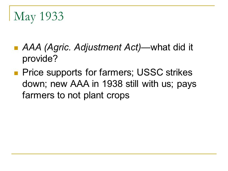 May 1933 AAA (Agric. Adjustment Act)—what did it provide.