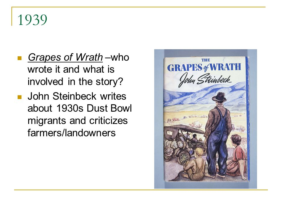 1939 Grapes of Wrath –who wrote it and what is involved in the story.