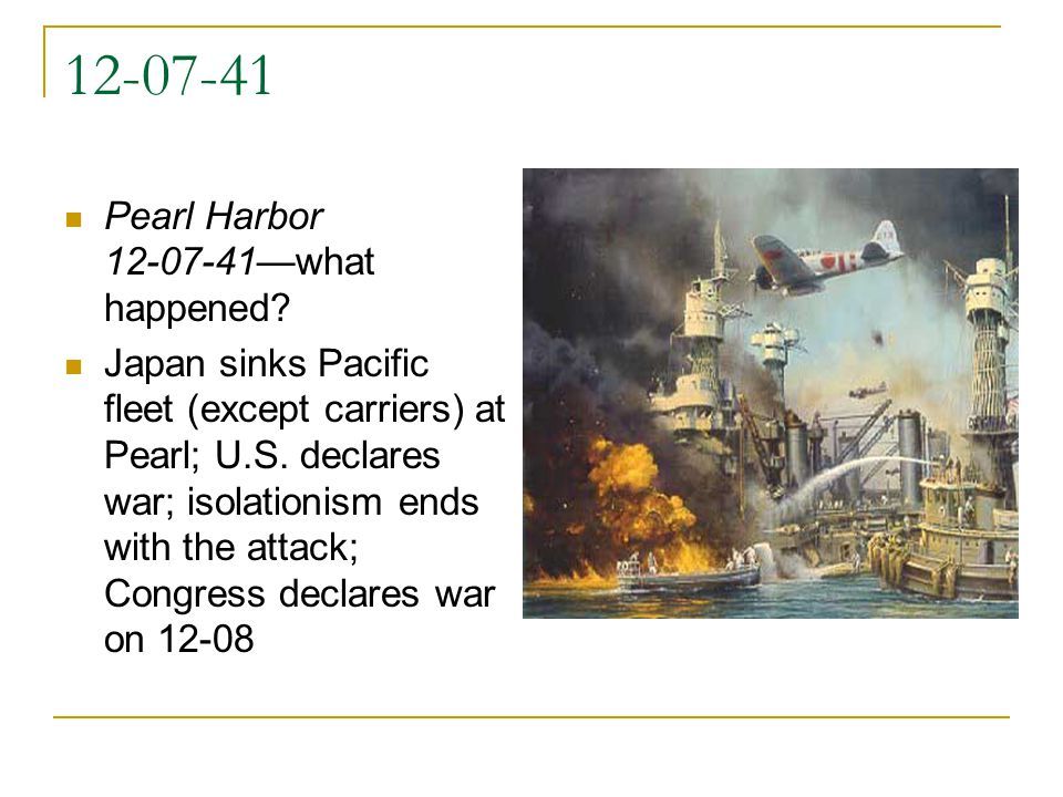 12-07-41 Pearl Harbor 12-07-41—what happened.
