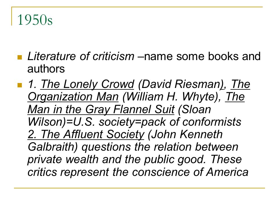 1950s Literature of criticism –name some books and authors 1.