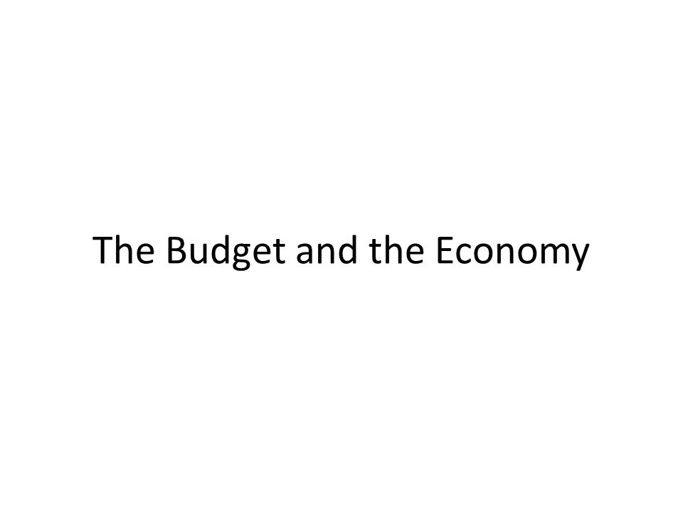 The Budget and the Economy