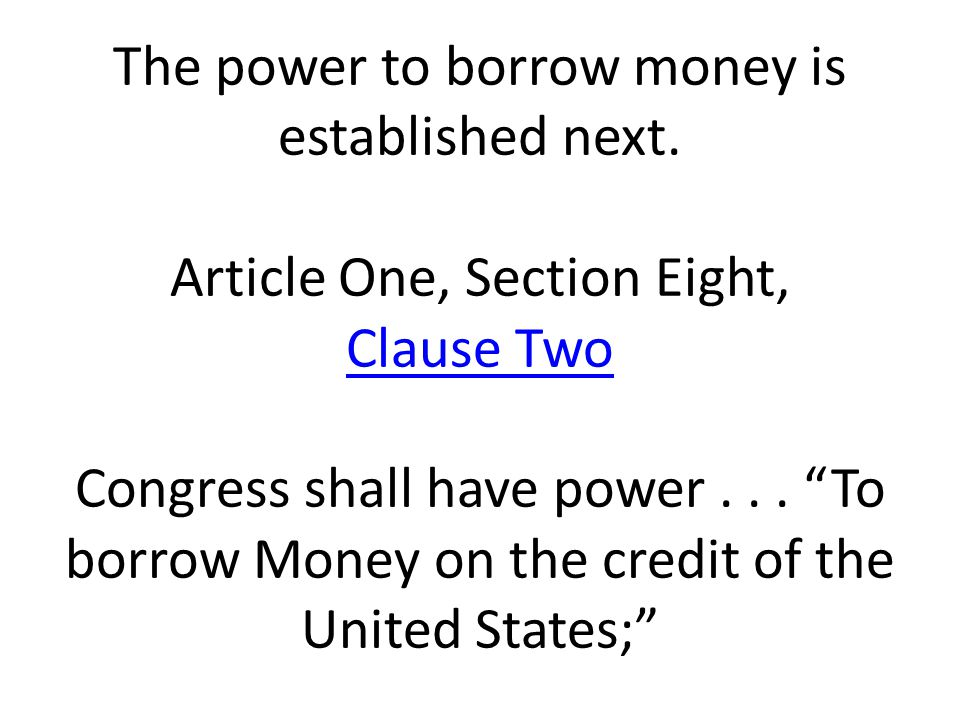 The power to borrow money is established next.
