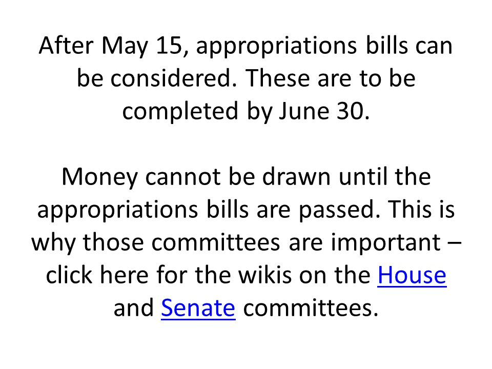 After May 15, appropriations bills can be considered.