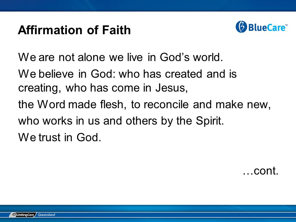 Affirmation of Faith We are not alone we live in God's world.