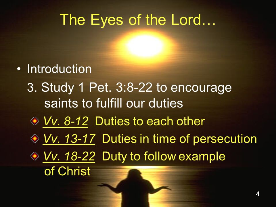 4 The Eyes of the Lord… Introduction 3.Study 1 Pet.