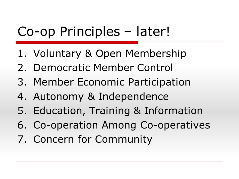 Co-op Principles – later.