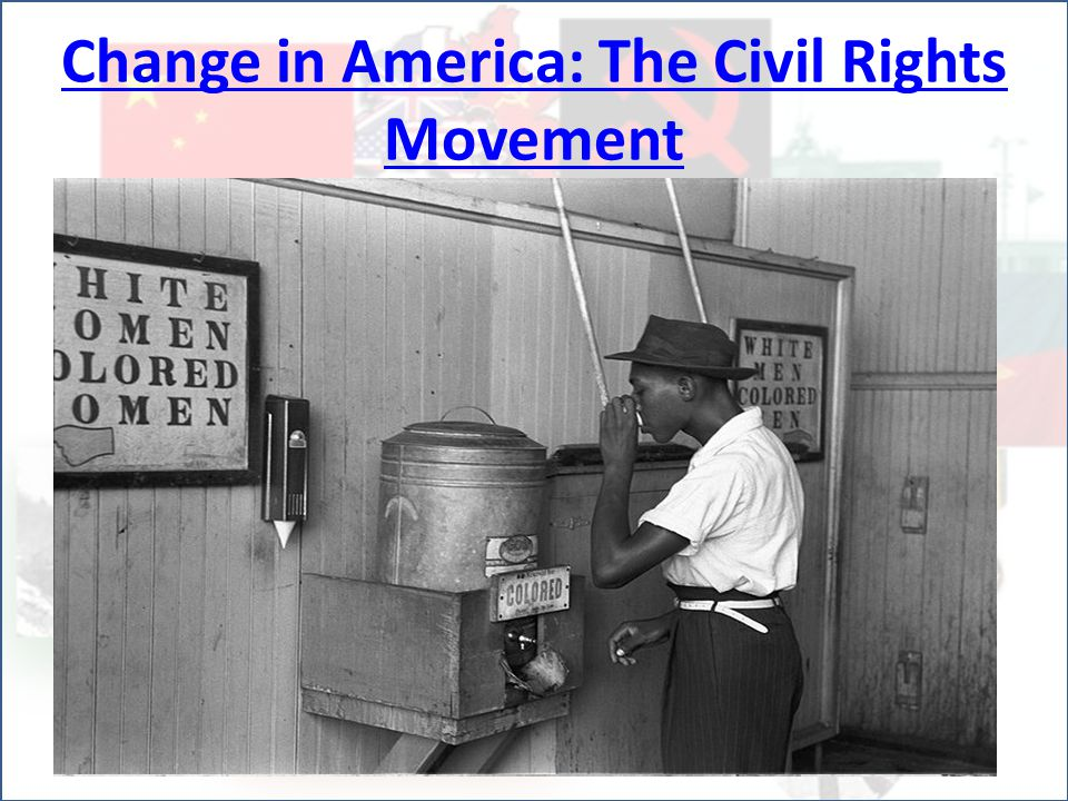 Change in America: The Civil Rights Movement