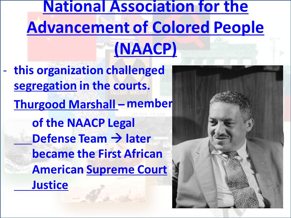 National Association for the Advancement of Colored People (NAACP) -t-this organization challenged segregation in the courts.