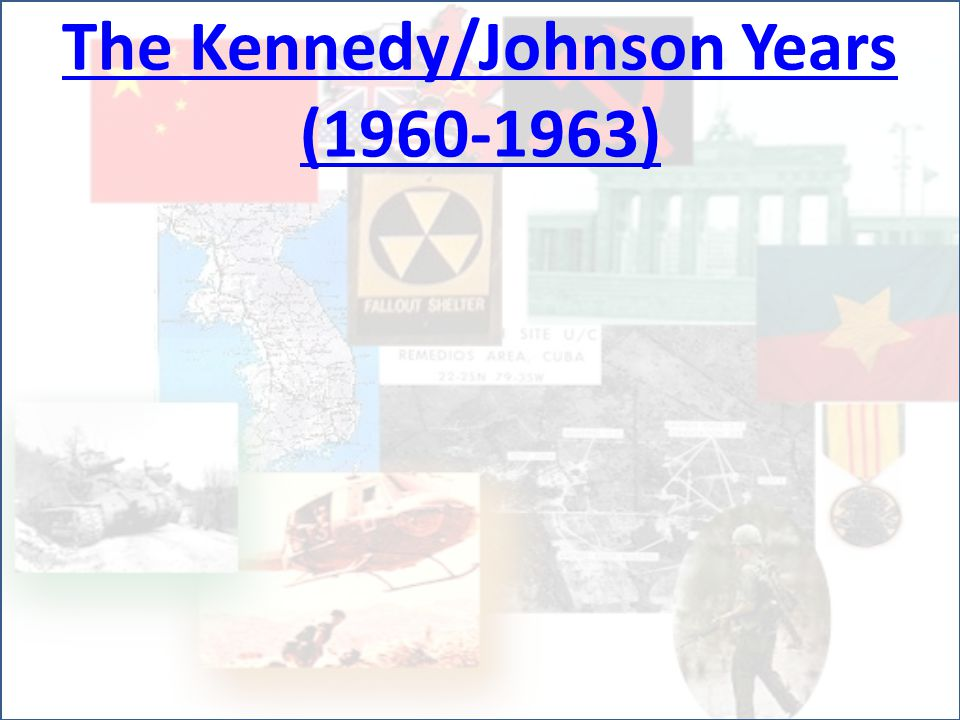 The Kennedy/Johnson Years (1960-1963)