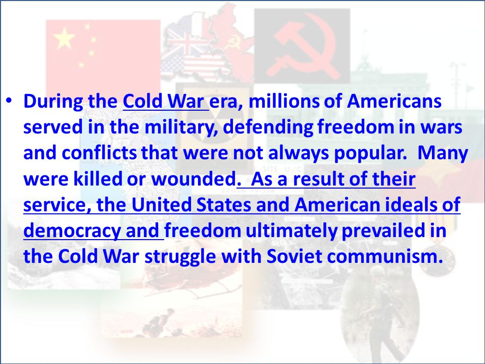 During the Cold War era, millions of Americans served in the military, defending freedom in wars and conflicts that were not always popular.