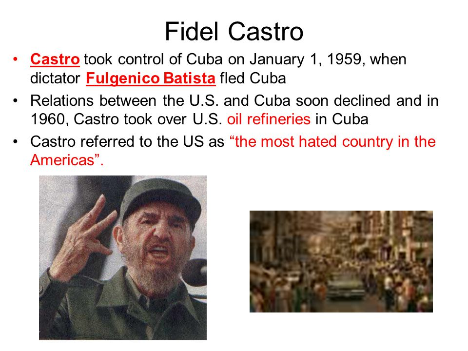 Fidel Castro Castro took control of Cuba on January 1, 1959, when dictator Fulgenico Batista fled Cuba Relations between the U.S.