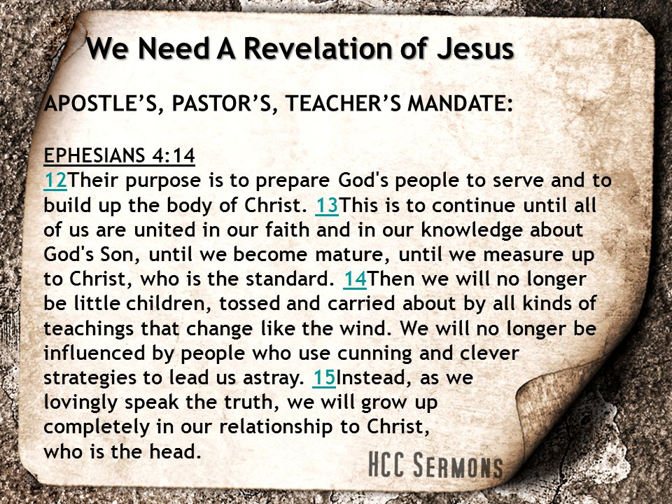 APOSTLE'S, PASTOR'S, TEACHER'S MANDATE: EPHESIANS 4:14 1212Their purpose is to prepare God s people to serve and to build up the body of Christ.