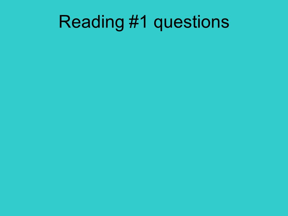 Reading #1 questions