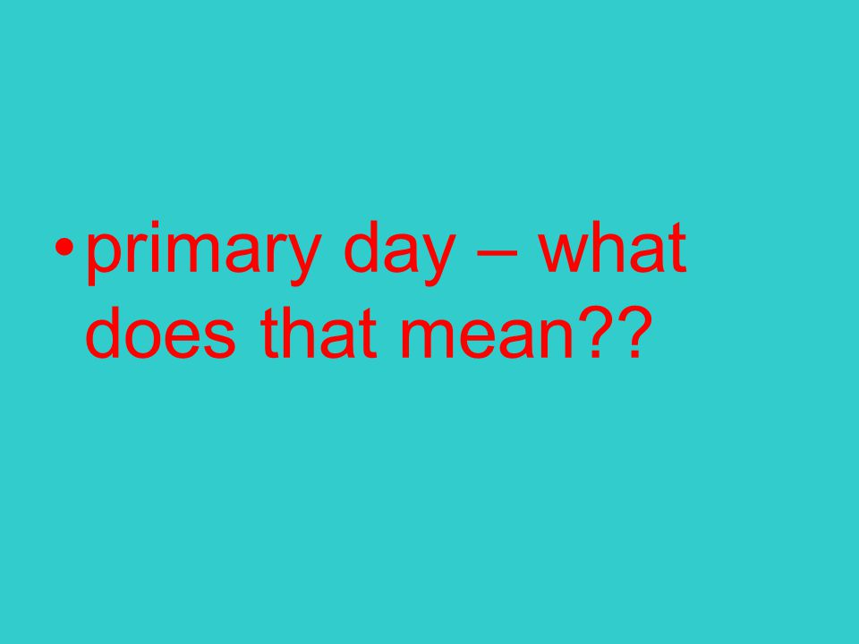 primary day – what does that mean
