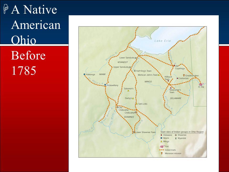 ©2003 PEARSON EDUCATION, INC. Publishing as Longman Publishers HA Native American Ohio Before 1785