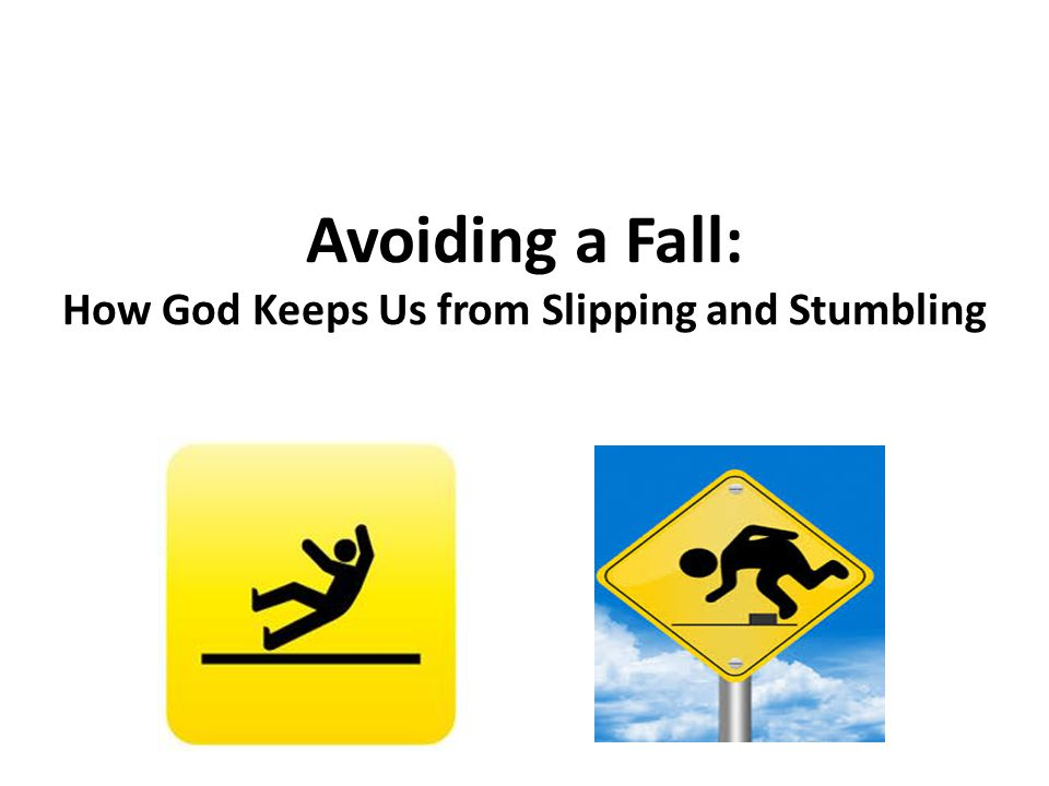Avoiding a Fall: How God Keeps Us from Slipping and Stumbling