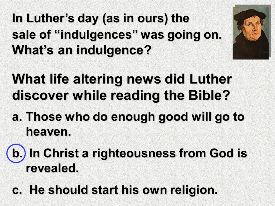 MARTIN LUTHER was born in a. 1547 in Rome, Italy b.