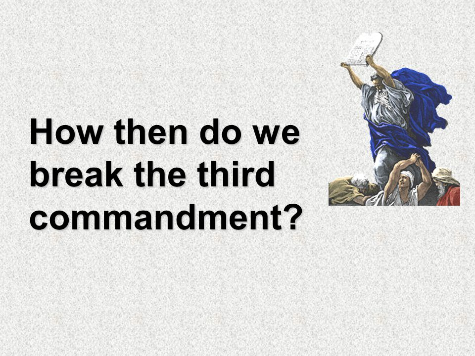 What is the THIRD commandment. What does the word sabbath mean.