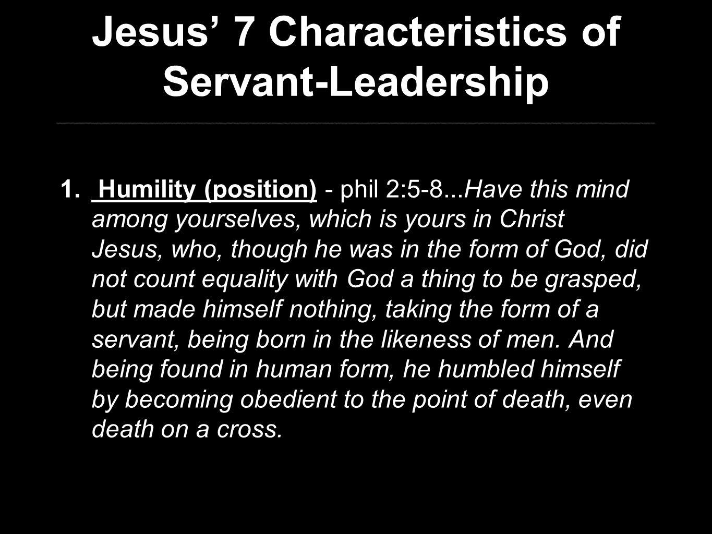Jesus' 7 Characteristics of Servant-Leadership 1.