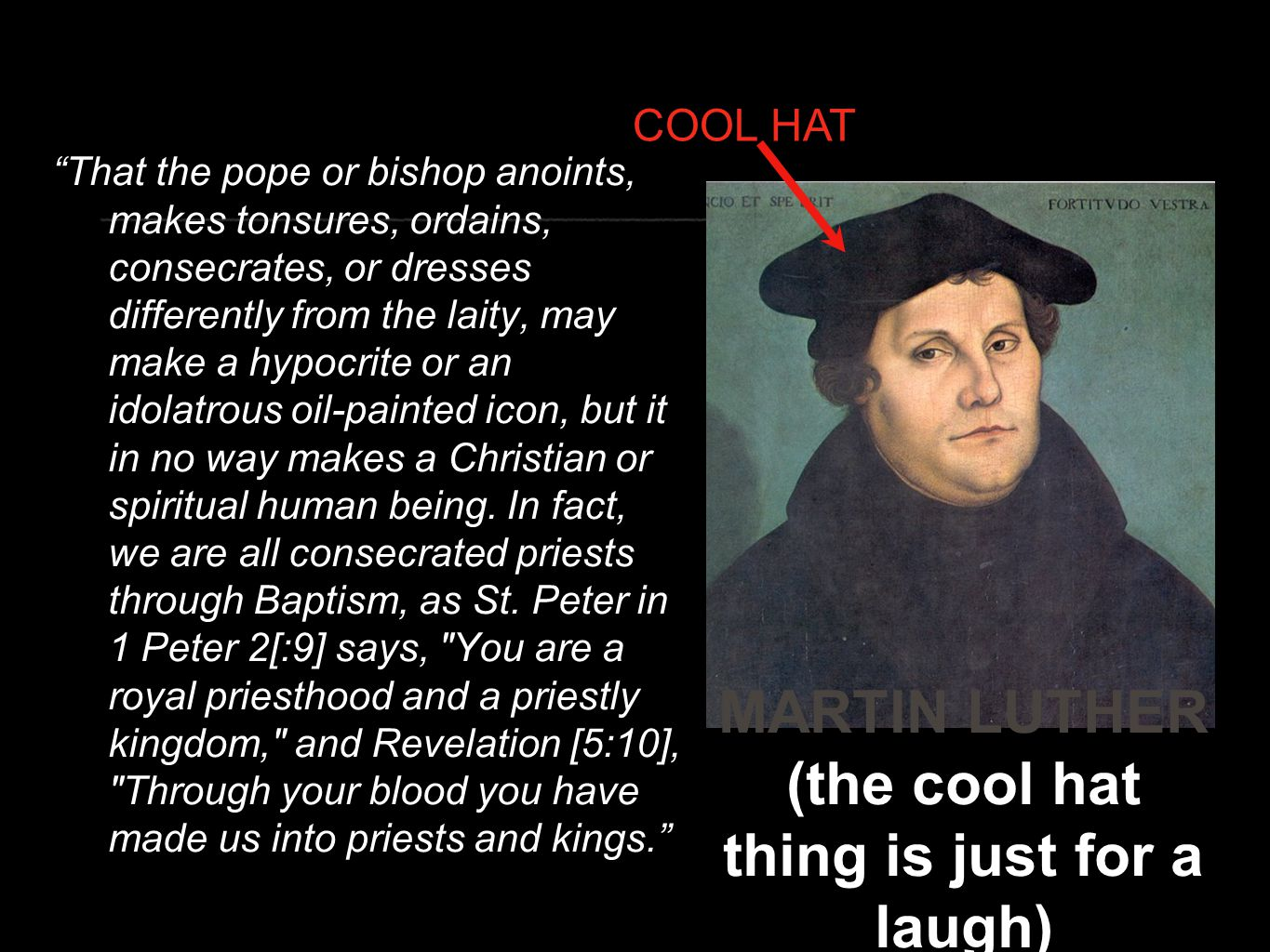 """""""That the pope or bishop anoints, makes tonsures, ordains, consecrates, or dresses differently from the laity, may make a hypocrite or an idolatrous o"""