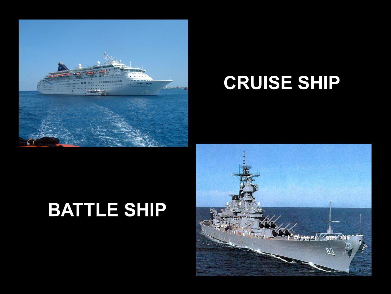 CRUISE SHIP BATTLE SHIP