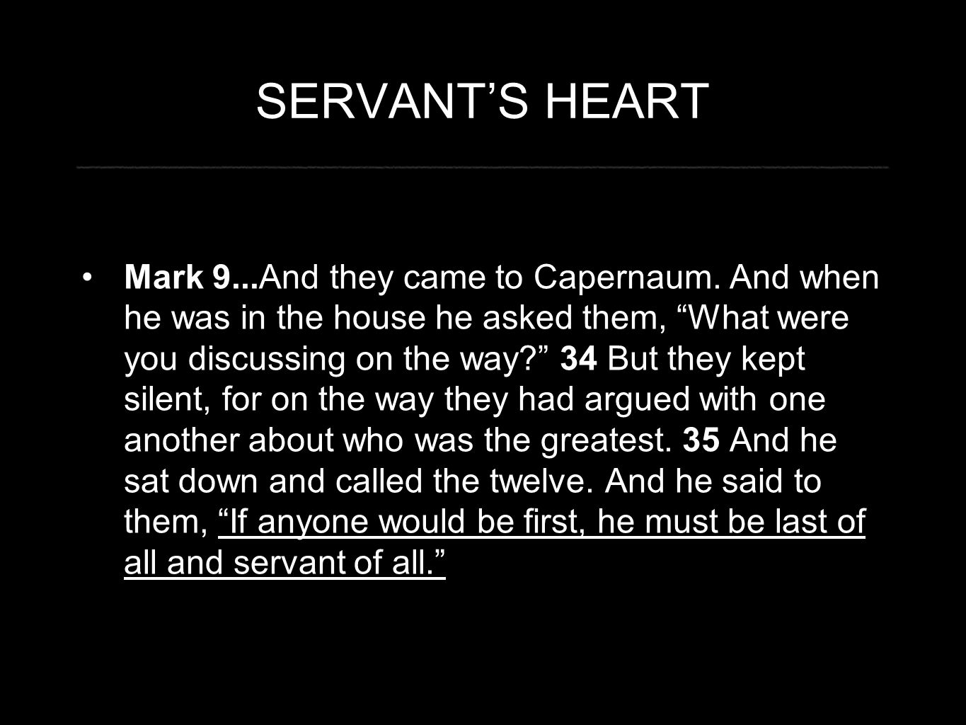 SERVANT'S HEART Mark 9...And they came to Capernaum.