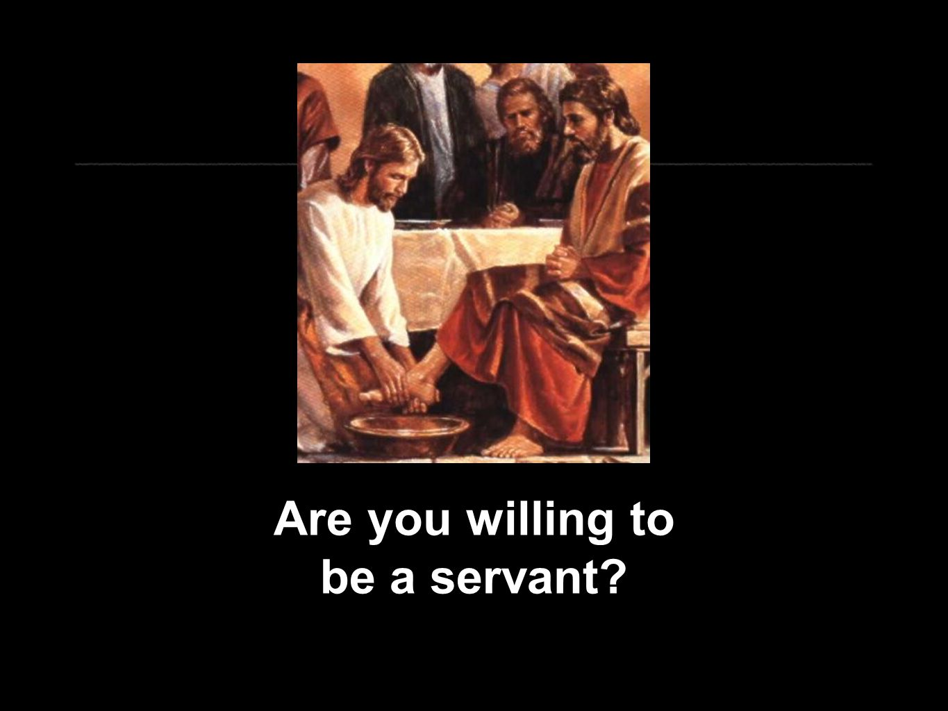 Are you willing to be a servant