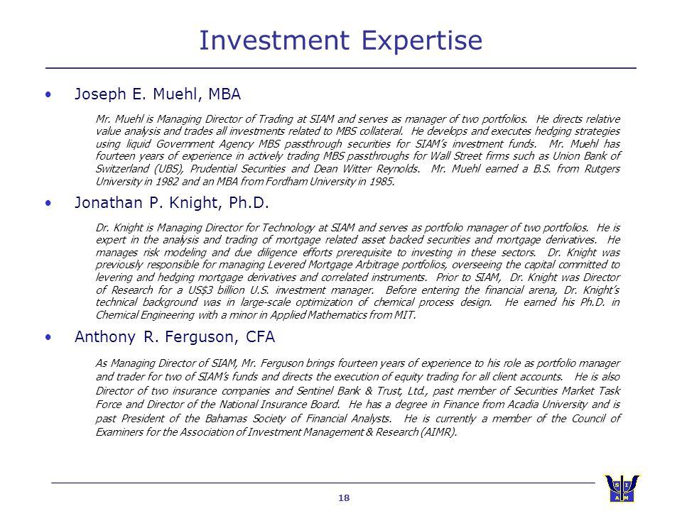 18 Investment Expertise Joseph E. Muehl, MBA Mr.
