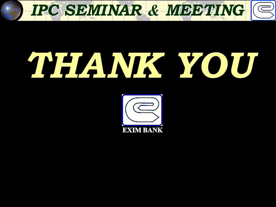 THANK YOU EXIM BANK IPC SEMINAR & MEETING