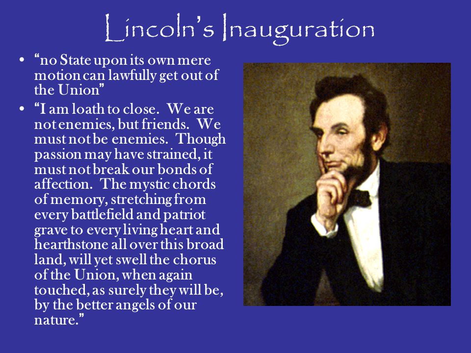 Lincoln's Inauguration no State upon its own mere motion can lawfully get out of the Union I am loath to close.