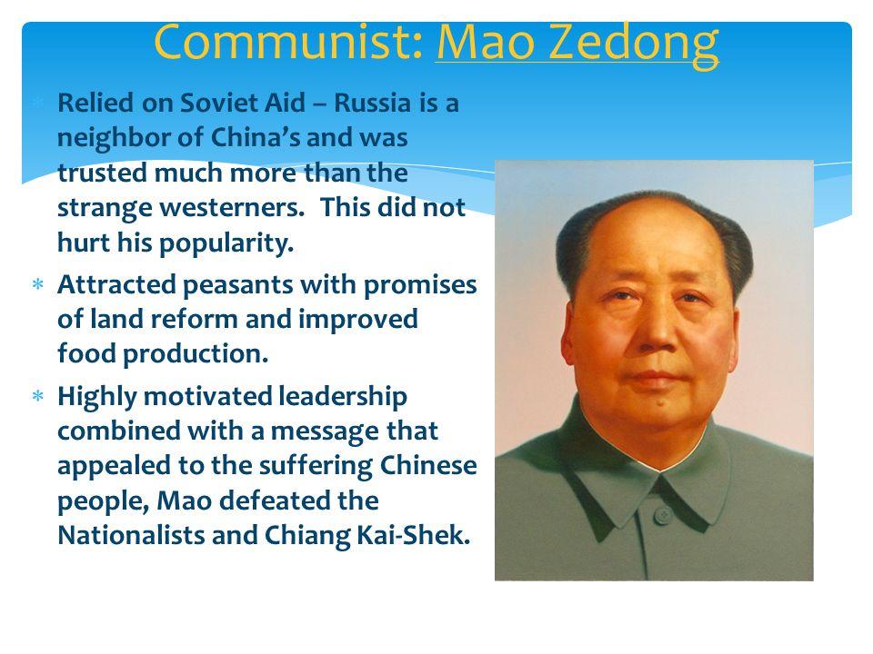 Nationalist: Chiang Kai-shek  Relied heavily on U.S.