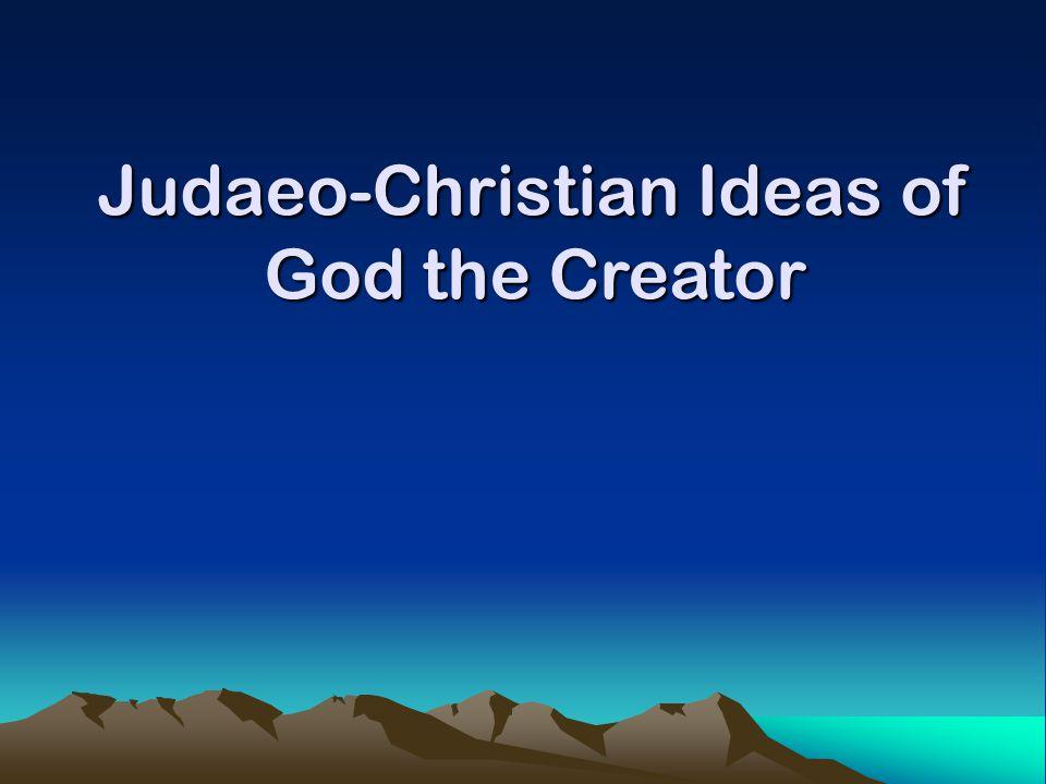 Judaeo-Christian Ideas of God the Creator