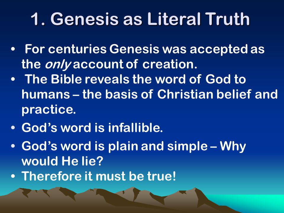 For centuries Genesis was accepted as the only account of creation. The Bible reveals the word of God to humans – the basis of Christian belief and pr