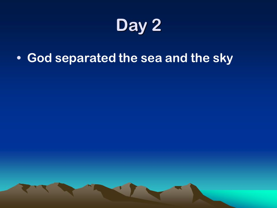 Day 2 God separated the sea and the sky