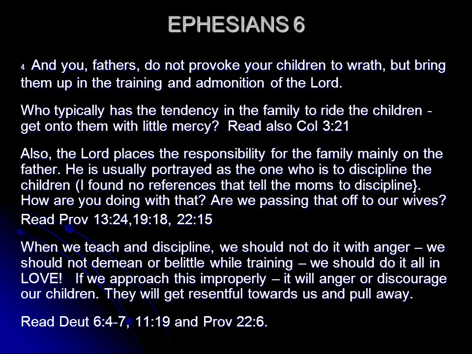 EPHESIANS 6 4 And you, fathers, do not provoke your children to wrath, but bring them up in the training and admonition of the Lord. Who typically has