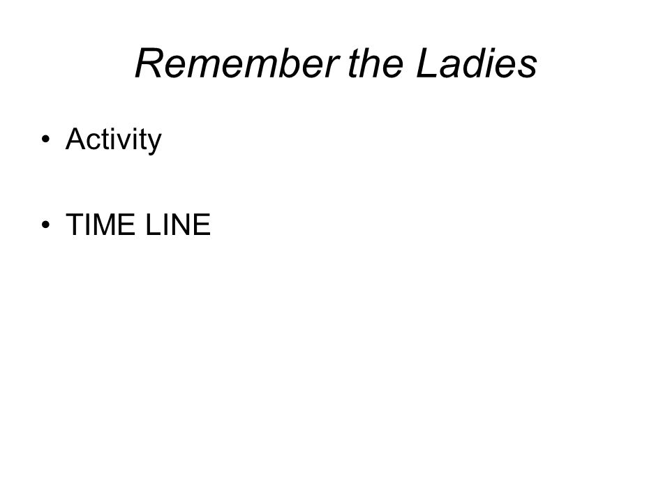 Remember the Ladies Activity TIME LINE