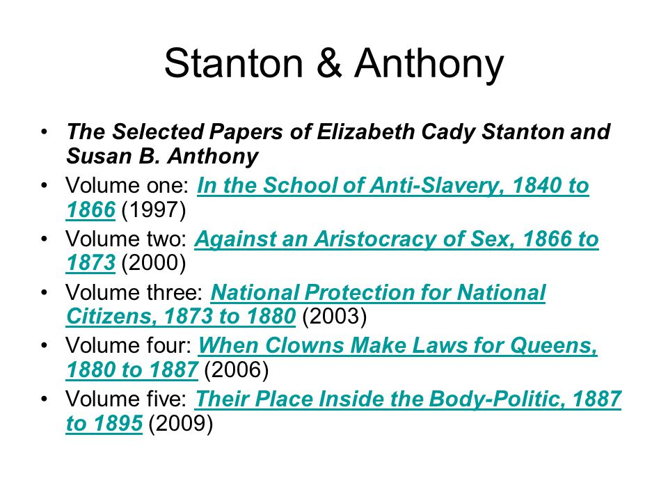 Stanton & Anthony The Selected Papers of Elizabeth Cady Stanton and Susan B.