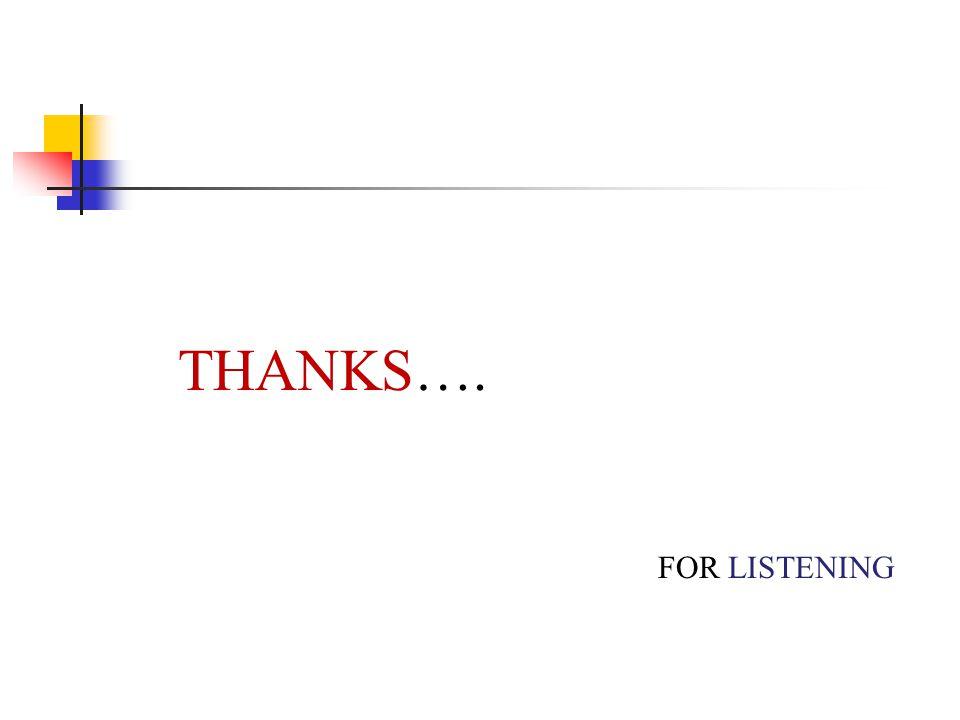 THANKS…. FOR LISTENING
