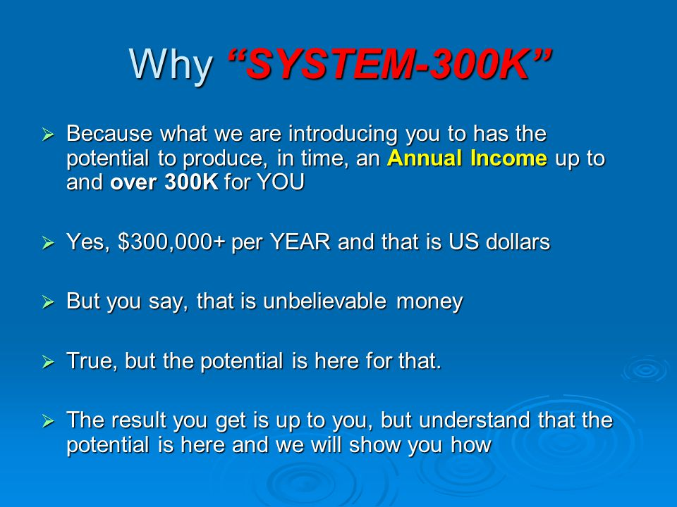 So, what is SYSTEM-300K .