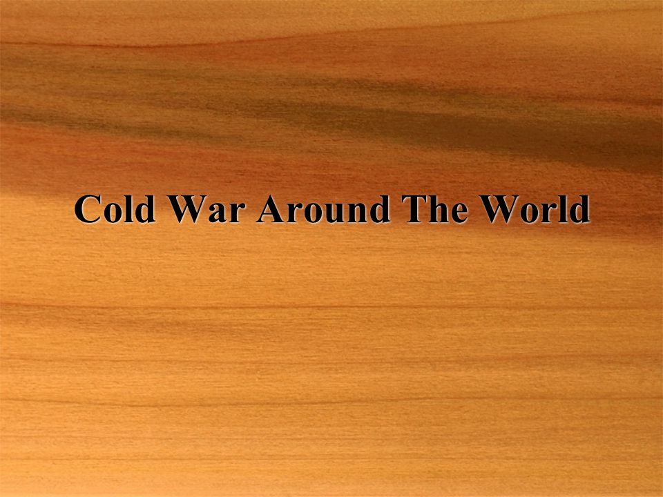 Cold War Around The World