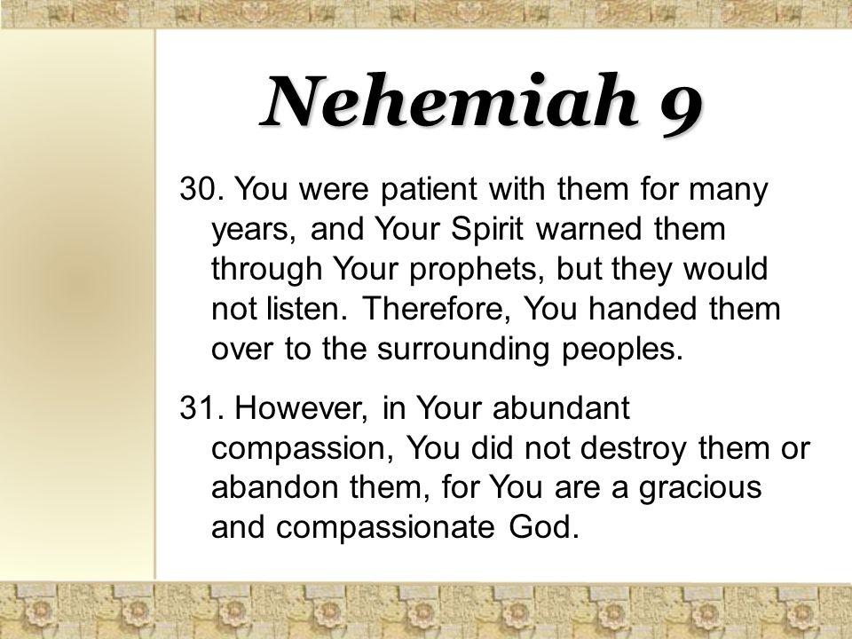 Nehemiah 9 30.