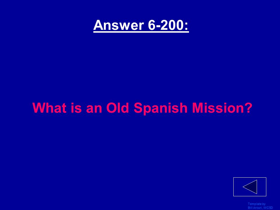 Template by Bill Arcuri, WCSD The Alamo More Vocab: 6 - 200