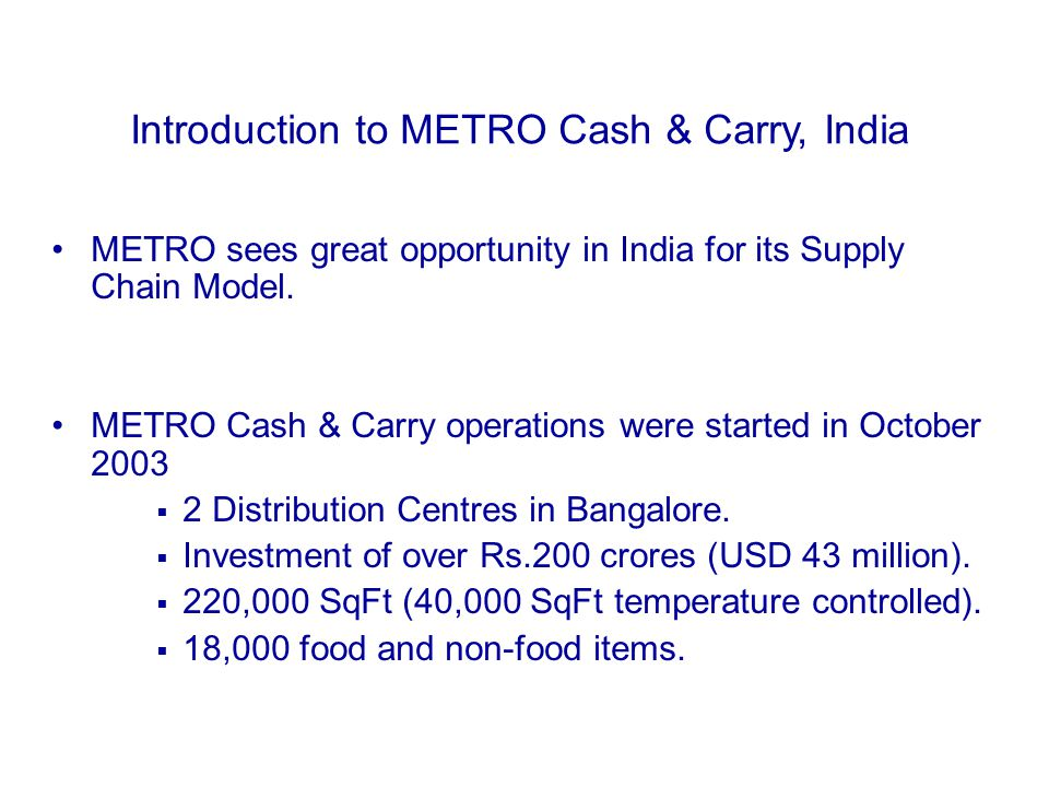 METRO sees great opportunity in India for its Supply Chain Model.