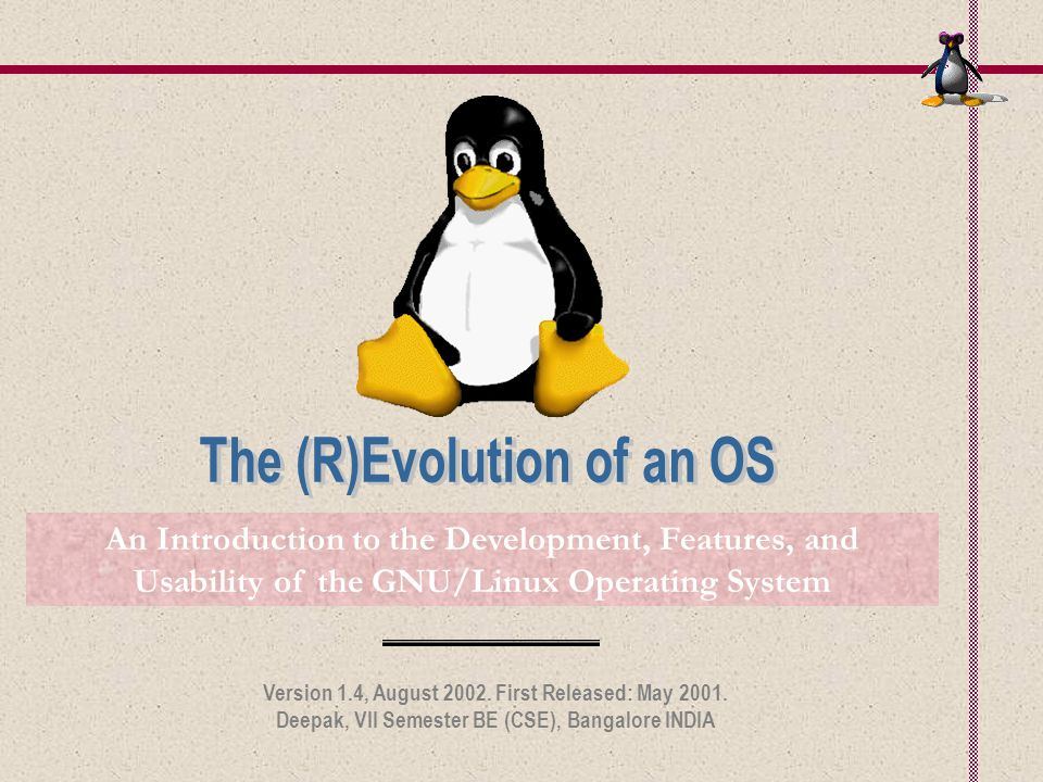 An Introduction to the Development, Features, and Usability of the GNU/Linux Operating System Version 1.4, August 2002.