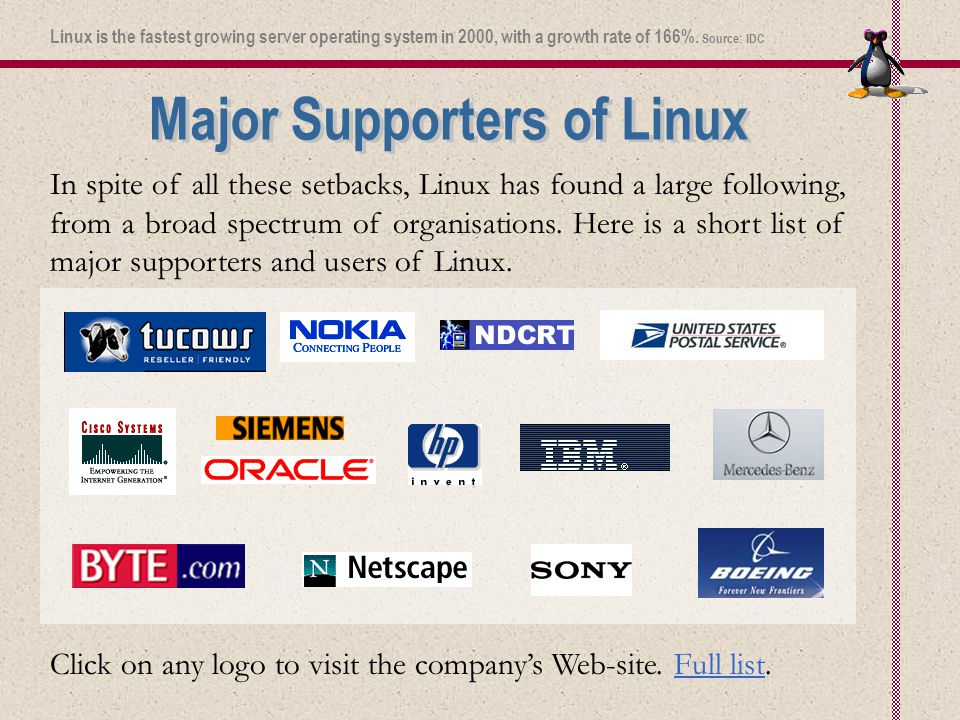 In spite of all these setbacks, Linux has found a large following, from a broad spectrum of organisations.
